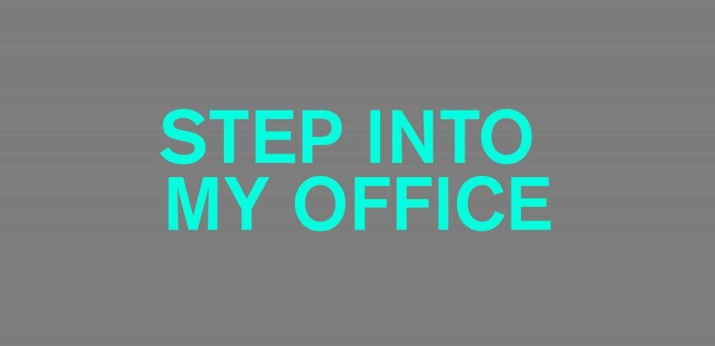 STEP INTO MY OFFICE: MONEY TALK