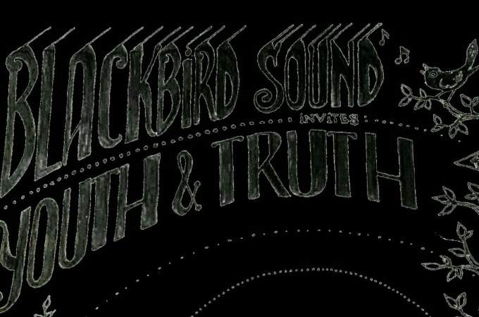 [+]'BLACKBIRD SOUND'[+] [-]invites[-] [+]YOUTH & TRUTH[+]